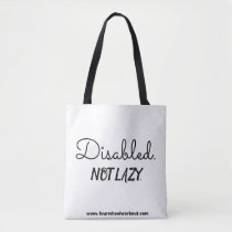 Disabled. Not Lazy. Tote Bag