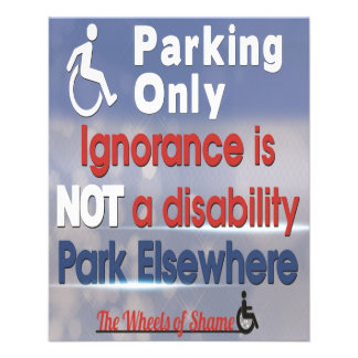 Disabled Parking, Ignorance isn't a Disability! Flyer