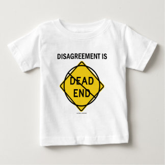 Disagreement Is No Dead End (Signage Attitude) Baby T-Shirt