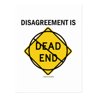 Disagreement Is No Dead End (Signage Attitude) Post Card