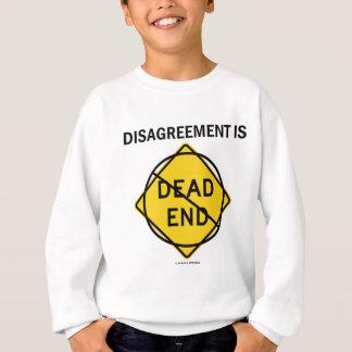 Disagreement Is No Dead End (Signage Attitude) Sweatshirt