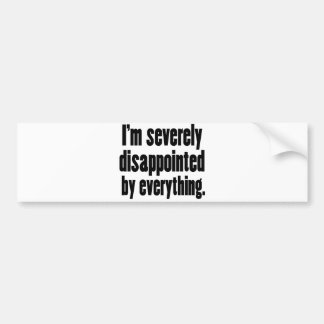 Disappointed 1 bumper sticker