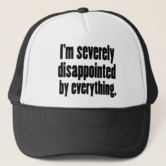 Disappointed 1 trucker hat