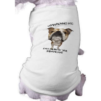 Disapproving Dog Bulldog Not Amused by Shenanigans T-Shirt