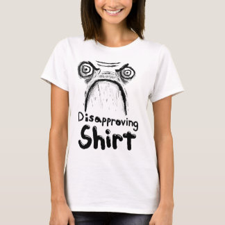 Disapproving Shirt