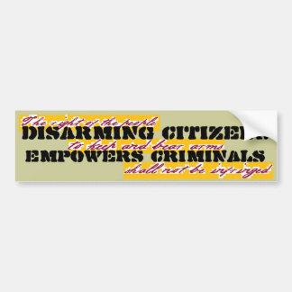 Disarming Citizens Empowers Criminals Bumper Stickers