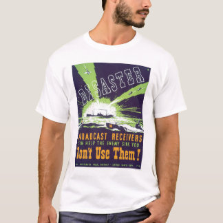 Disaster Broadcast Receivers - Don't Use Them -WPA T-Shirt