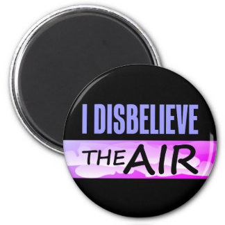 Disbelieve The Air 2 Inch Round Magnet