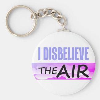 Disbelieve The Air Keychain