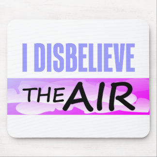 Disbelieve The Air Mouse Pad