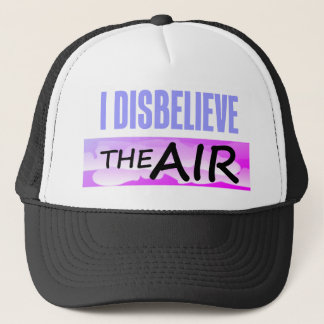 Disbelieve The Air Trucker Hat