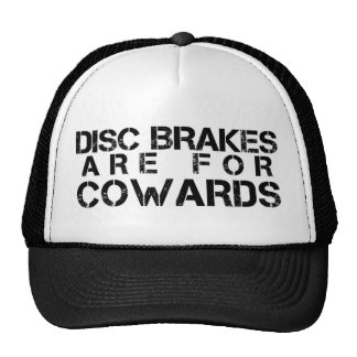Disc Brakes are For Cowards Trucker Hats
