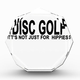 DISC GOLF IT'S NOT JUST FOR  HIPPIES.png Acrylic Award