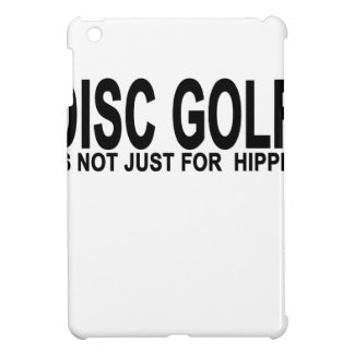 DISC GOLF IT'S NOT JUST FOR  HIPPIES.png iPad Mini Covers