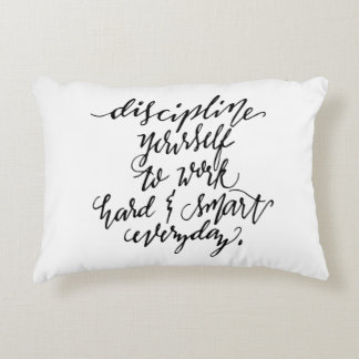 Discipline Yourself to Work Accent Pillow