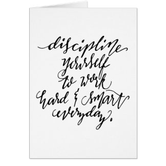 Discipline Yourself to Work Hard & Smart Everyday Greeting Card