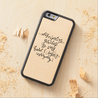 Discipline Yourself to Work Hard & Smart Everyday Carved Maple iPhone 6 Bumper Case