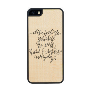 Discipline Yourself to Work Hard & Smart Everyday Carved® Maple iPhone 5 Slim Case