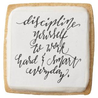 Discipline Yourself to Work Square Premium Shortbread Cookie