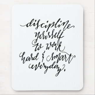 Discipline Yourself to Work Mouse Pad