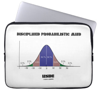 Disciplined Probabilitistic Mind Inside Bell Curve Computer Sleeves