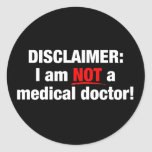 Disclaimer: Not a Doctor! Stickers