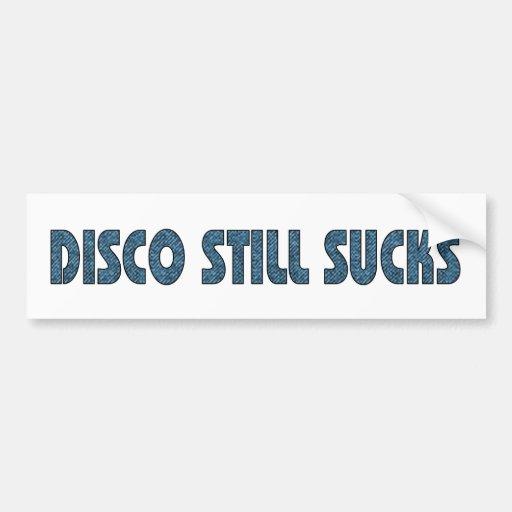 Disco Still Sucks Bumper Sticker