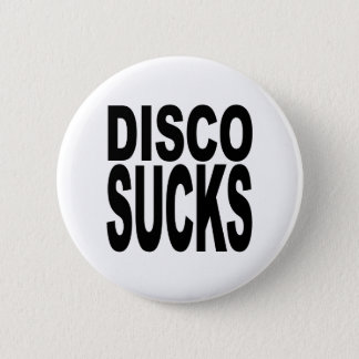 Disco Sucks Pinback Button