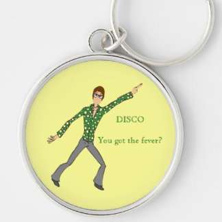 Disco  You got the fever? Silver-Colored Round Keychain