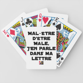 DISCOMFORT TO BE MALE, I SPEAK ABOUT IT IN MY BICYCLE PLAYING CARDS