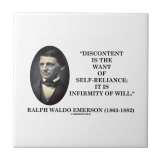 Discontent Is The Want Of Self-Reliance Emerson Ceramic Tile