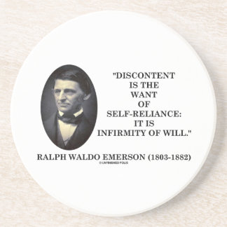 Discontent Is The Want Of Self-Reliance Emerson Coaster