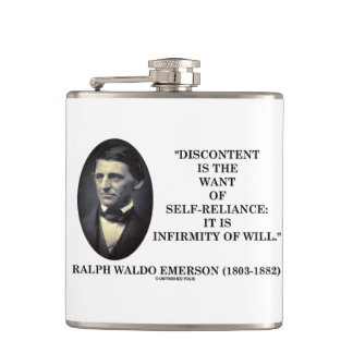 Discontent Is The Want Of Self-Reliance Emerson Flask