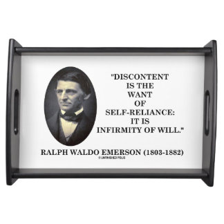 Discontent Is The Want Of Self-Reliance Emerson Serving Tray