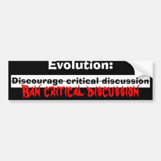 discourage, Evolution:, Ban critic... - Customized Bumper Sticker