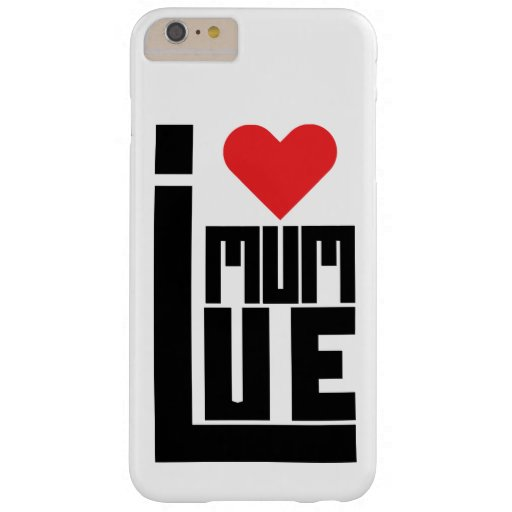 Discover Mom I Love My Mom, Funny Barely There iPhone 6 Plus Case