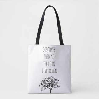 'Discover Them So They Can Live Again' - Tote Bag