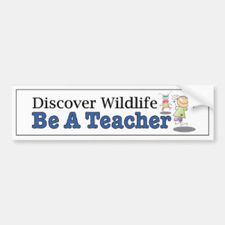 Discover Wildlife, Be a Teacher. Funny car decal