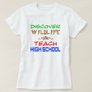 Discover Wildlife Teach High School T-Shirt