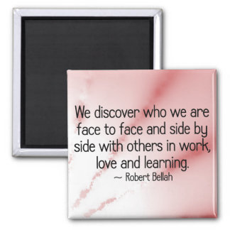 Discover yourself through love and learning 2 inch square magnet