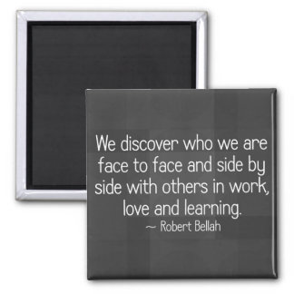 Discover yourself through love and learning (2) magnet
