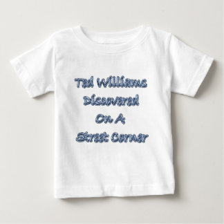 Discovered On A Street Corner Ted Williams Baby T-Shirt