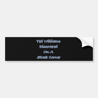 Discovered On A Street Corner Ted Williams Bumper Sticker