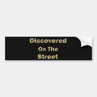 Discovered On The Street Bumper Sticker