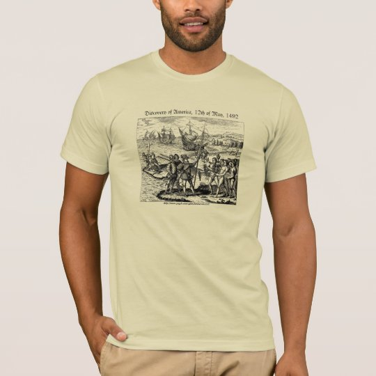 """Discovery of America, 12th of May, 1492"" T-Shirt"