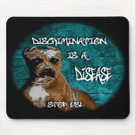 Discrimination is a Disease, Pitbull Anti BSL Mouse Pads