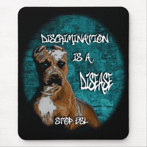Discrimination is a Disease, Pitbull Anti BSL Mouse Pad
