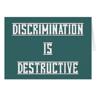 Discrimination Is Destructive Blank Greeting Card