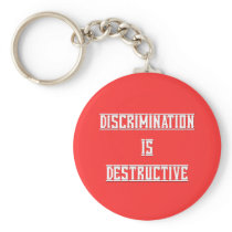 Discrimination Is Destructive RW Keychain