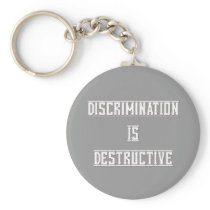 Discrimination Is Destructive Silver Keychain